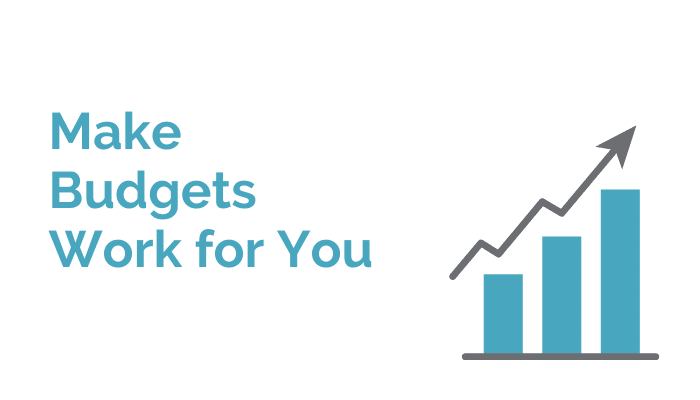 make budgets work for you